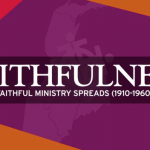 At the Heart of the Mission: Part 2, Faithfulness