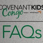 Covenant Kids Congo FAQs