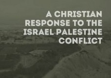 A Christian Response to the Israel-Palestine Conflict