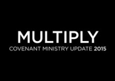 MULTIPLY: Covenant Ministry Update 2015