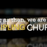 Now, as Then, We Are a Discipling Church