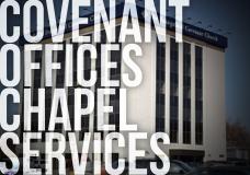 Covenant Office Chapel Services